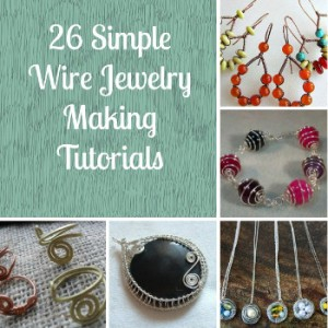26 Simple Wire Jewelry Making Tutorials