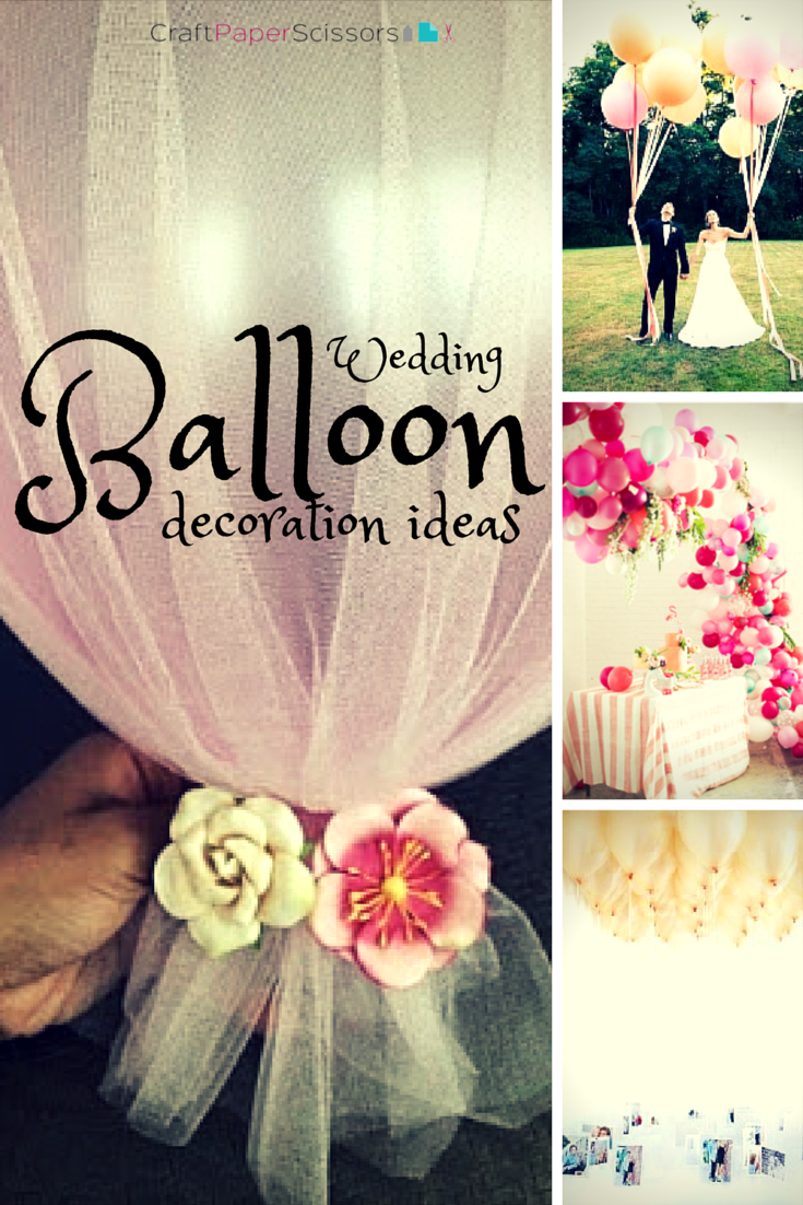 Trending wedding balloon decoration ideas craft paper scissors diy wedding crafts balloon decoration ideas junglespirit Images