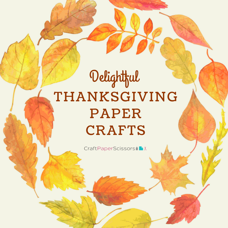 Delightful Thanksgiving Paper Crafts