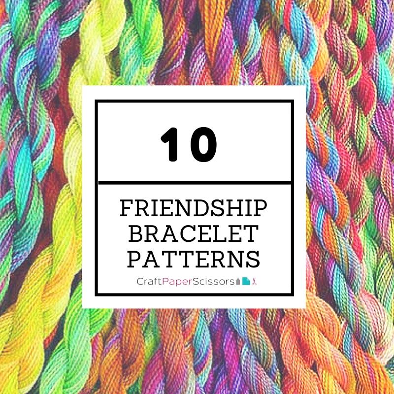 10 Friendship Bracelet Patterns