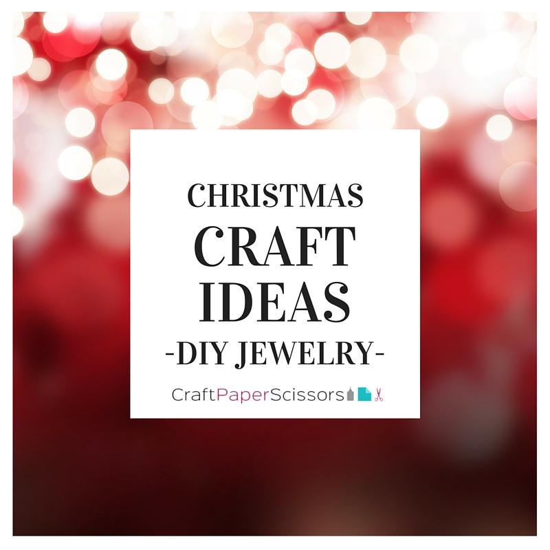Christmas Craft Ideas: DIY Jewelry