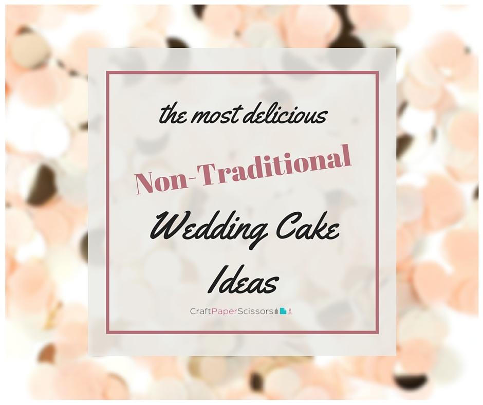 The Most Delicious Non-Traditional Wedding Cake Ideas