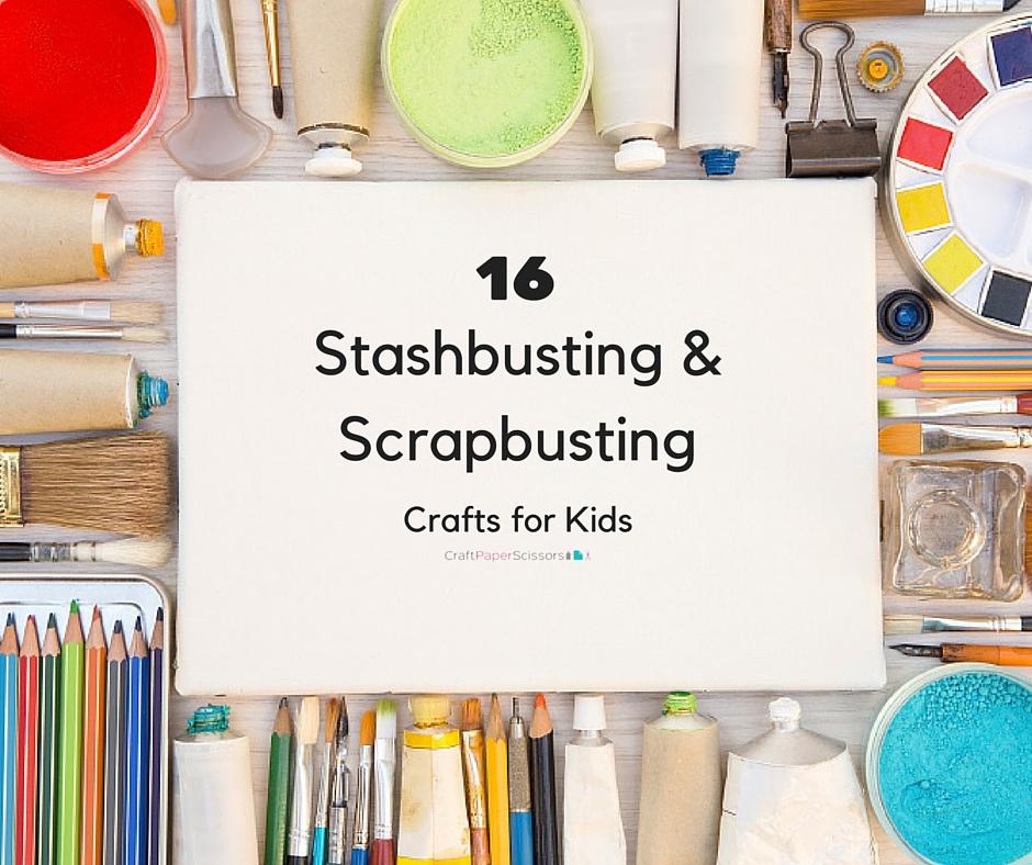 16 Stashbusting & Scrapbusting Crafts for Kids