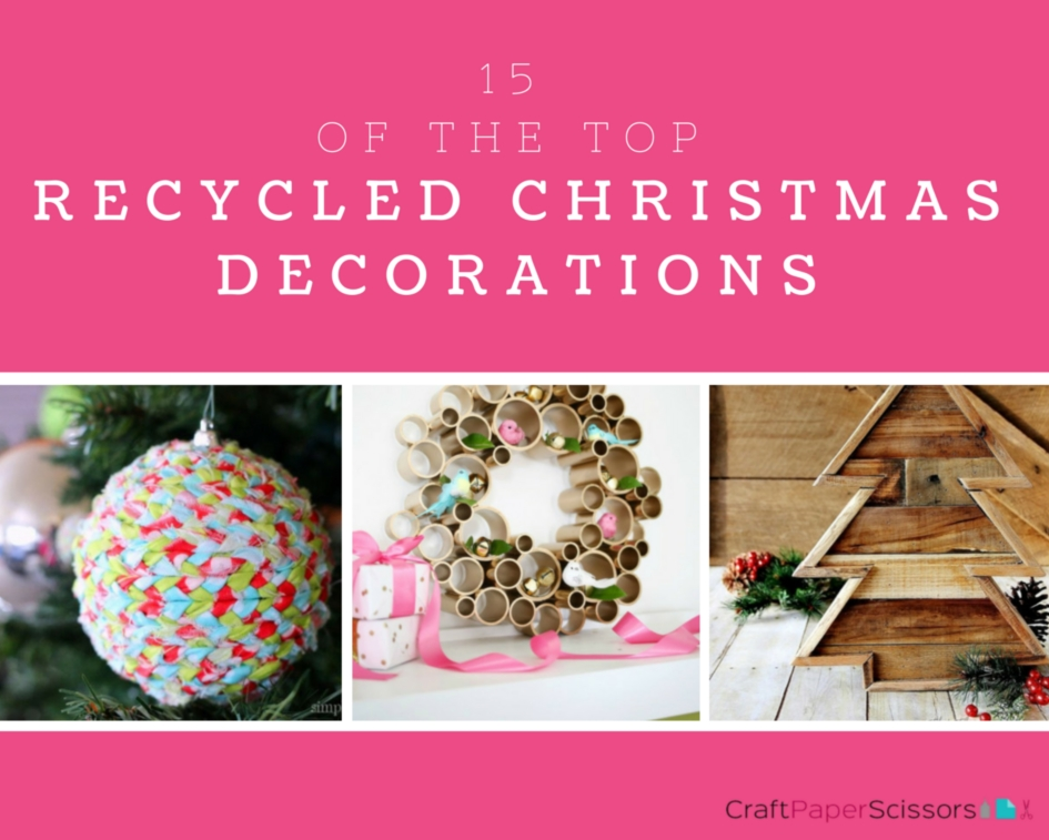 15 of the Top Recycled Christmas Decorations