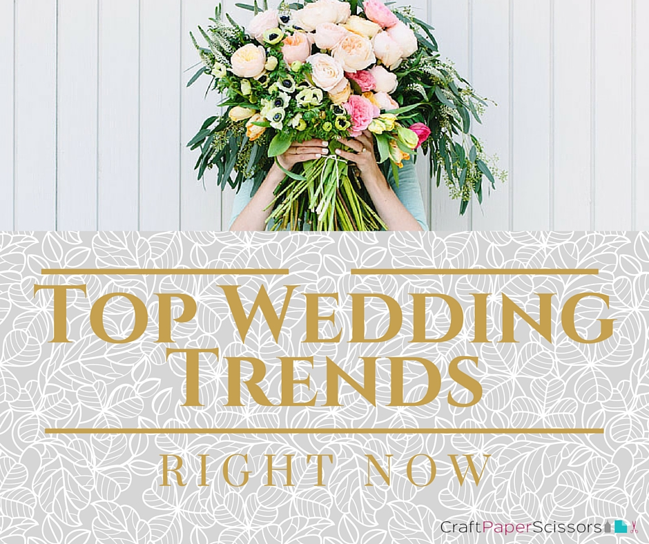 Top Wedding Trends RIGHT NOW