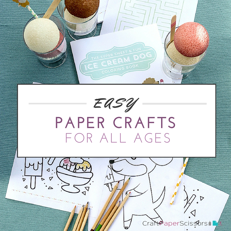 Easy Paper Crafts for All Ages