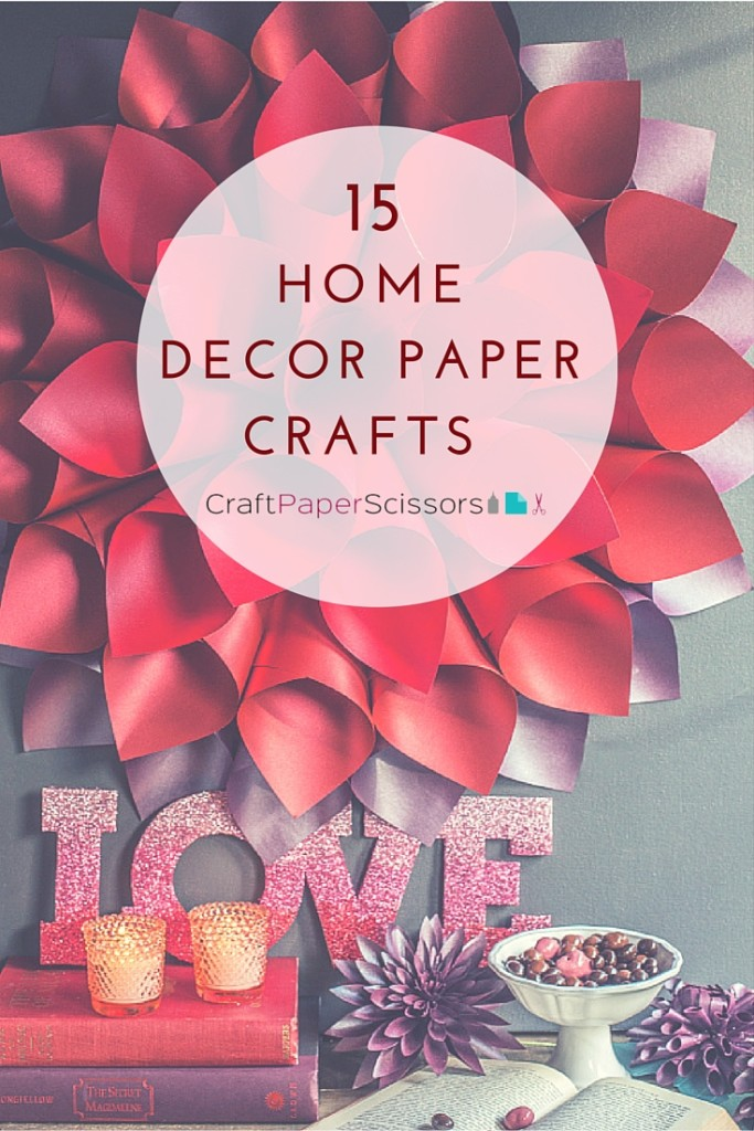15 Home Decor Paper Crafts Craft Paper Scissors