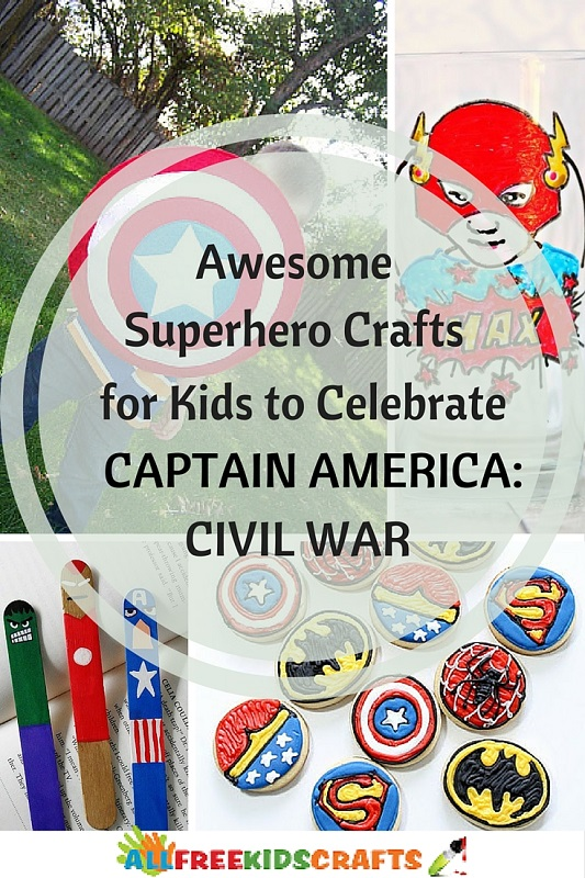 Awesome Superhero Crafts for Kids to Celebrate Captain America Civil War