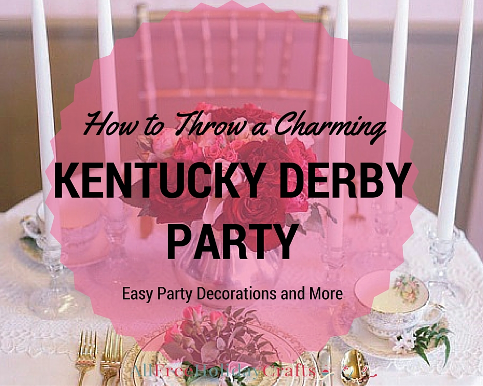 How to Throw a Charming Kentucky Derby Party Easy Decorations and More