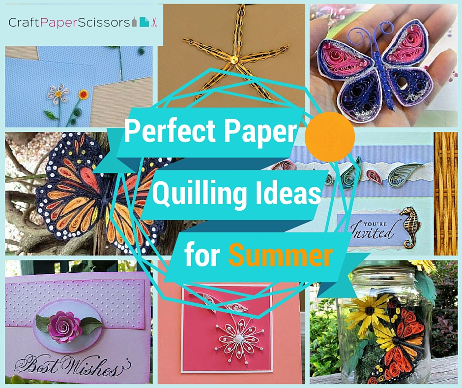 Perfect Paper Quilling Ideas for Summer