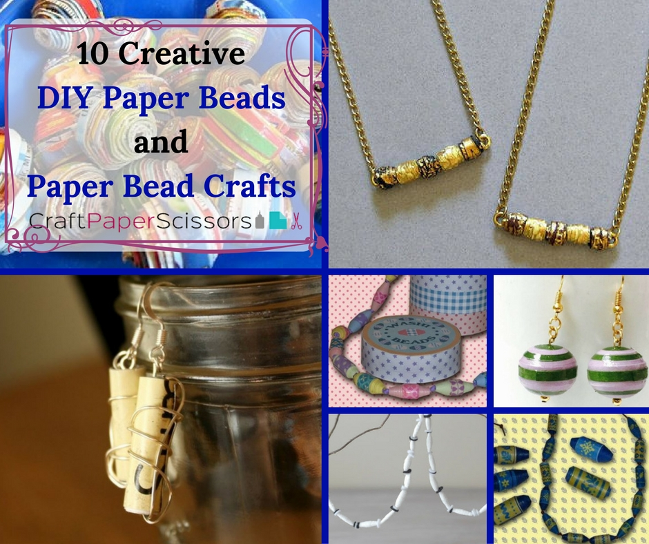 10 Creative Diy Paper Beads And Paper Bead Crafts Craft Paper Scissors