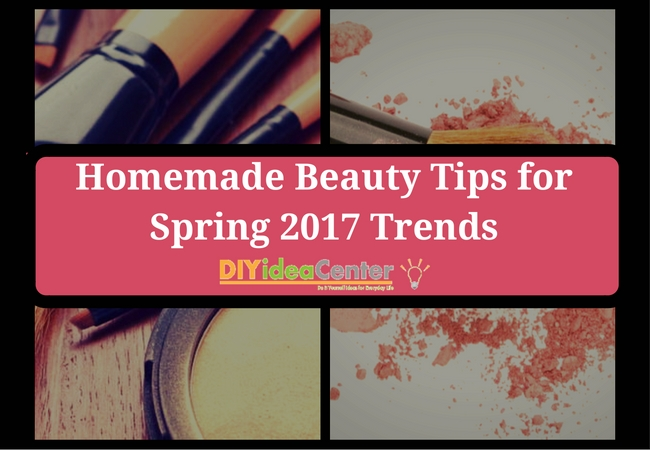 Homemade Beauty Tips for Spring 2017 Trends