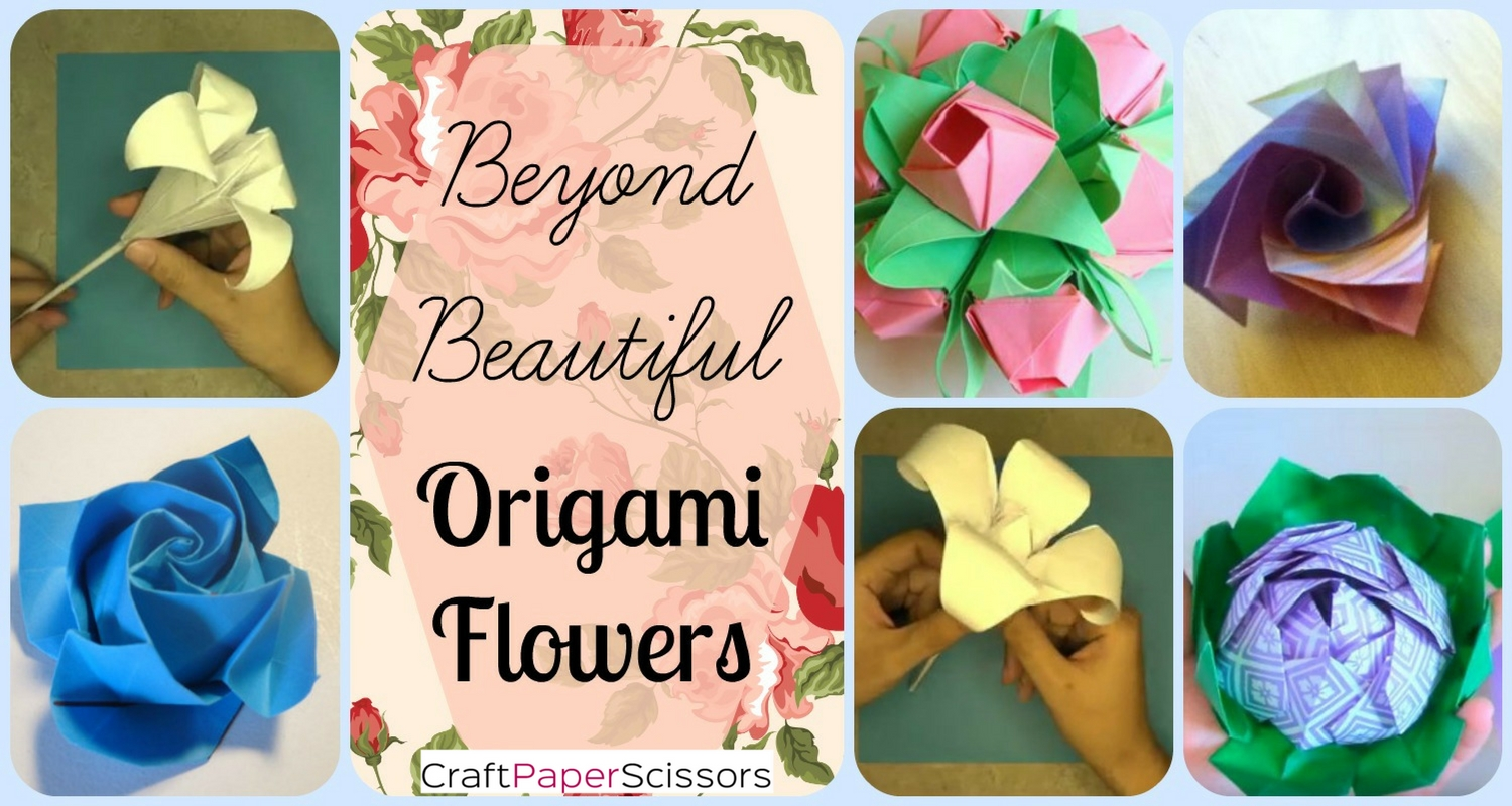 10 Beyond Beautiful Origami Flowers Craft Paper Scissors