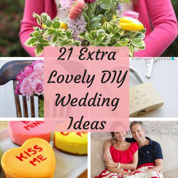 21 Extra Lovely DIY Wedding Ideas
