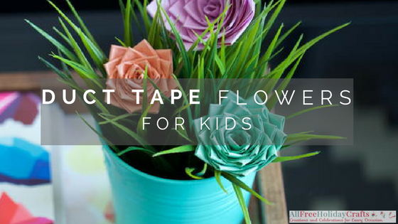 Because Duct Tape Is So Durable You Will Never Have To Worry About These Beautiful Blossoms Wilting Away AllFreeKidsCrafts Knows That Children Love Making