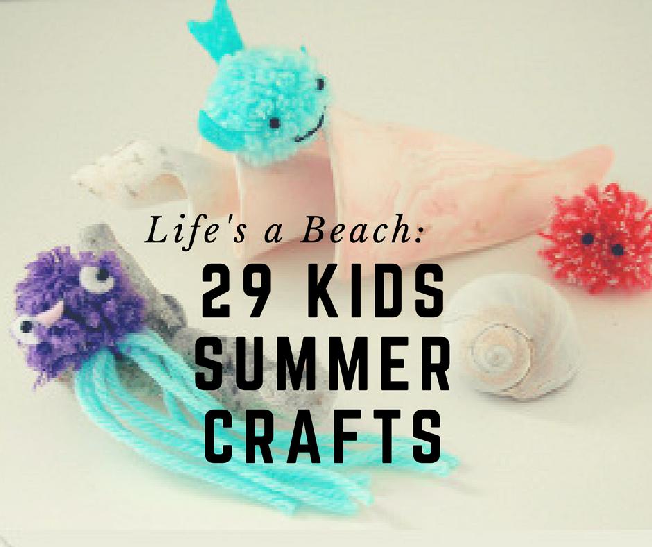 Life's a Beach: 29 Kids Beach Crafts