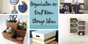 Organization 101: Craft Room Storage Ideas