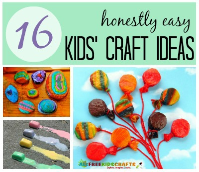 16 Honestly Easy Kids' Craft Ideas