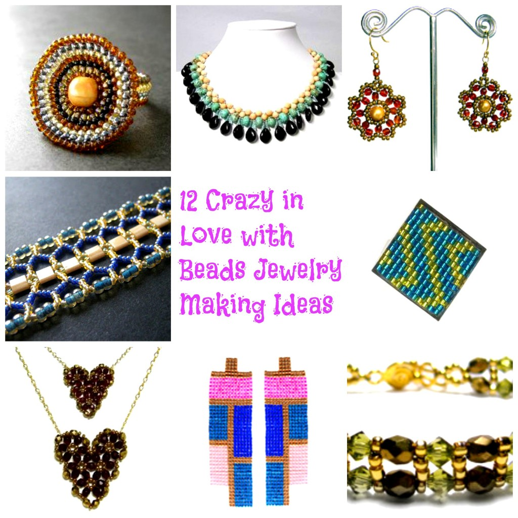 12 Crazy in Love with Beads Jewelry Making Ideas