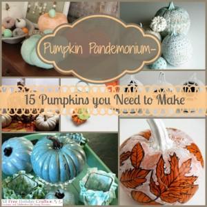 Pumpkin Pandemonium - 15 Pumpkins you Need to Make