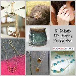 12 Delicate DIY Jewelry Making Ideas