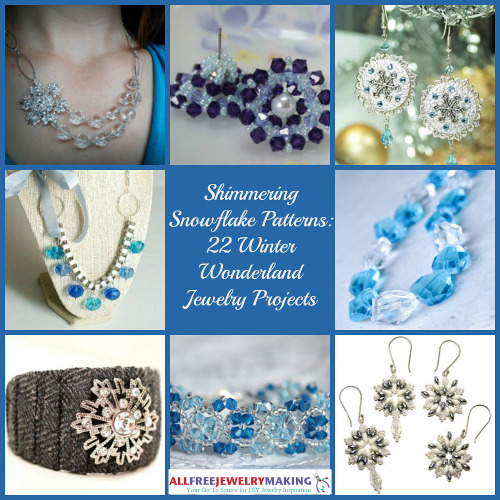 Shimmering snowflake patterns 22 winter wonderland jewelry projects