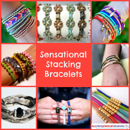 Lovely for Layering: 20 Stacking Bracelets to Make