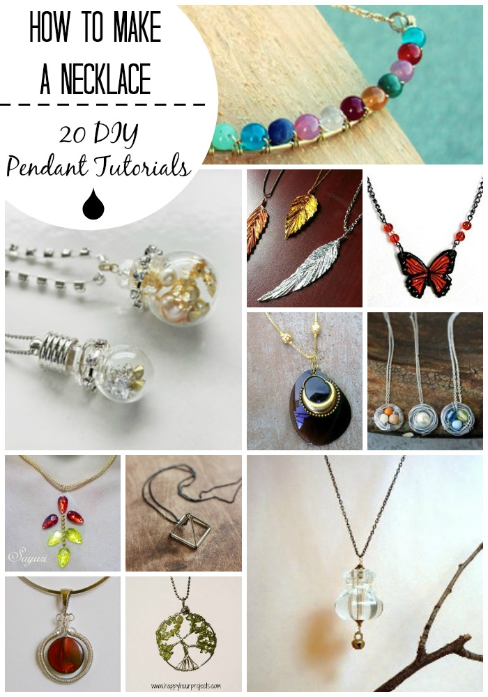How to Make a Necklace: 20 DIY Pedant Tutorials