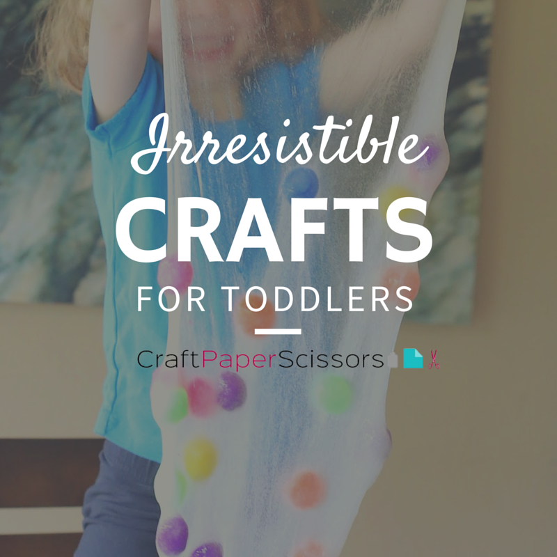 Irresistible Crafts for Toddlers