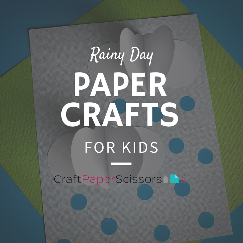 Rainy Day Paper Crafts For Kids