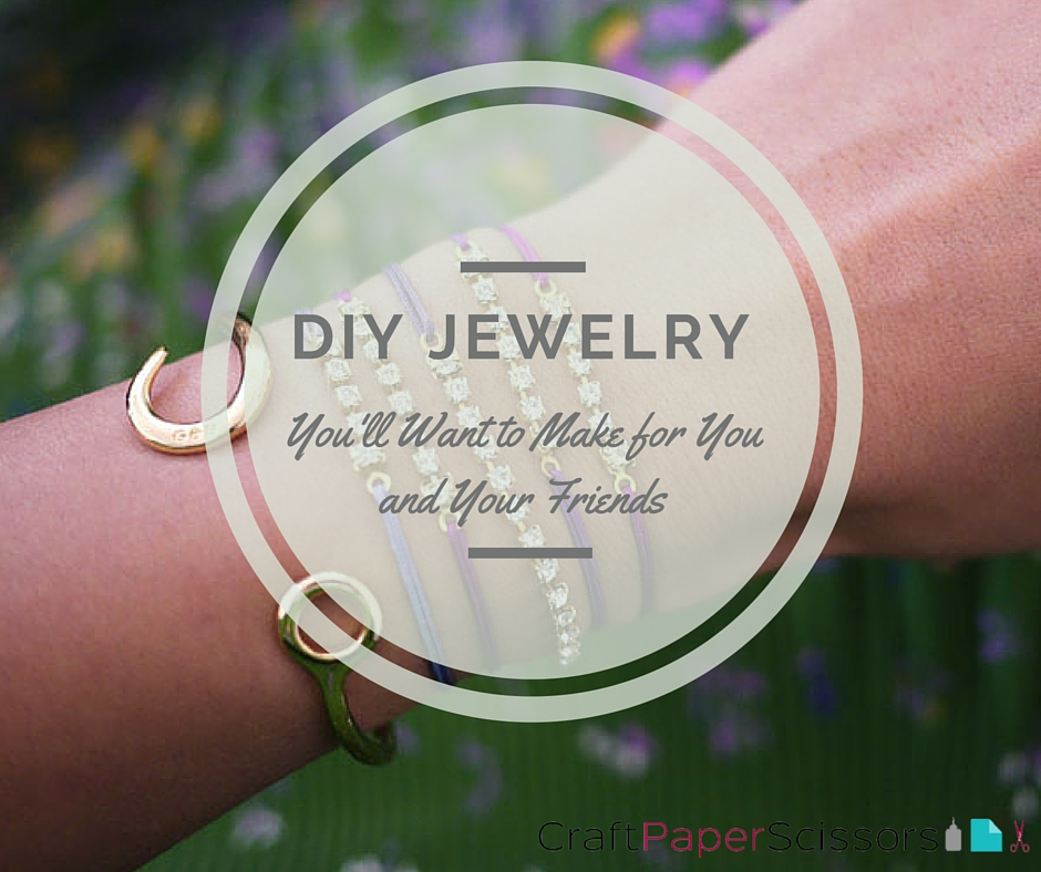 DIY Jewelry You'll Want to Make for You and Your Friends