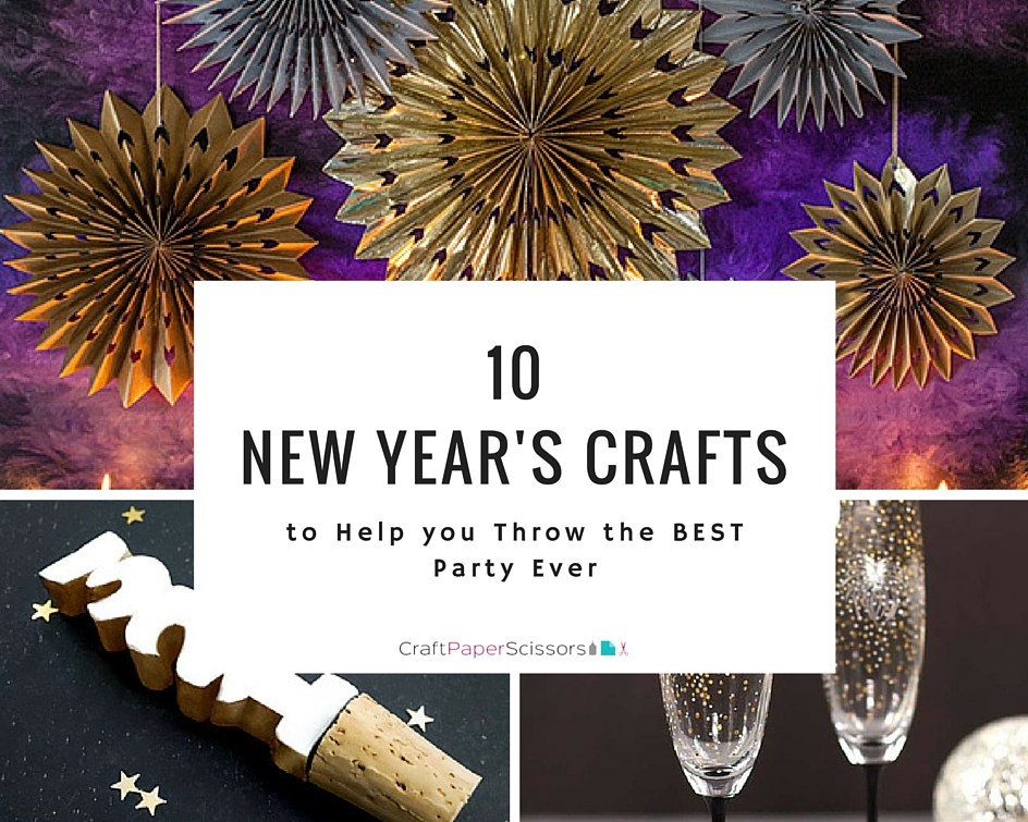 10 New Year's Crafts to Help you Throw the BEST Party Ever