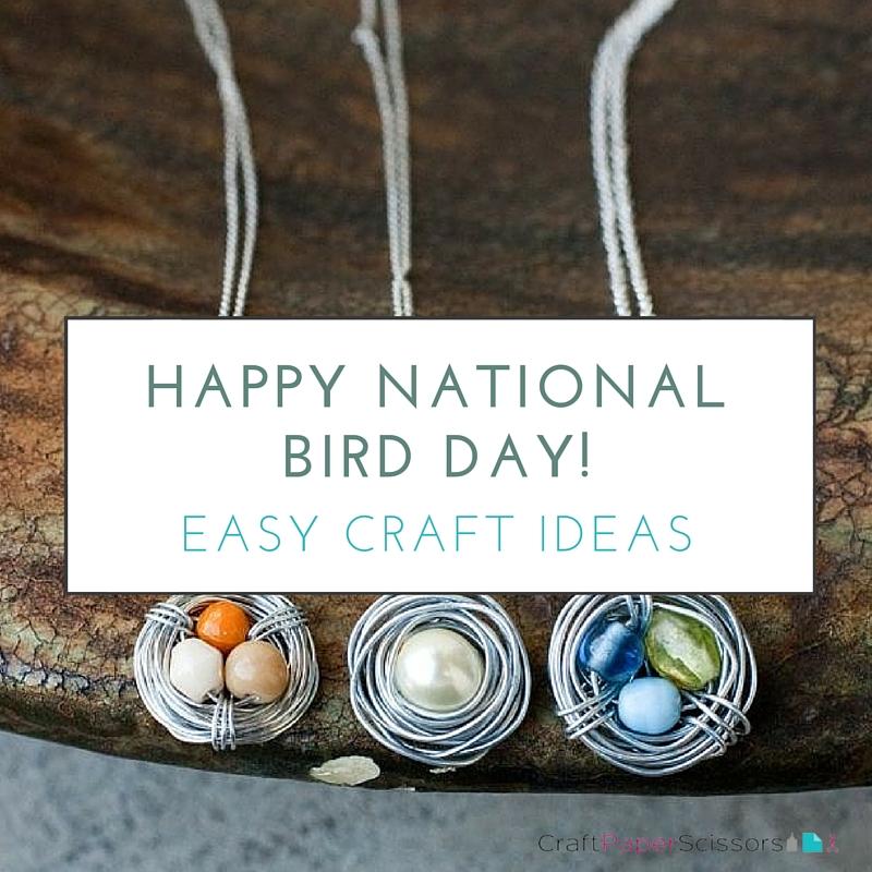 Happy National Bird Day Easy Craft Ideas Craft Paper Scissors