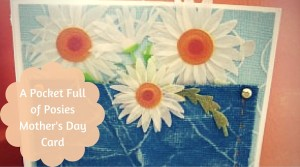 A Pocket Full of Posies Mother's Day Card