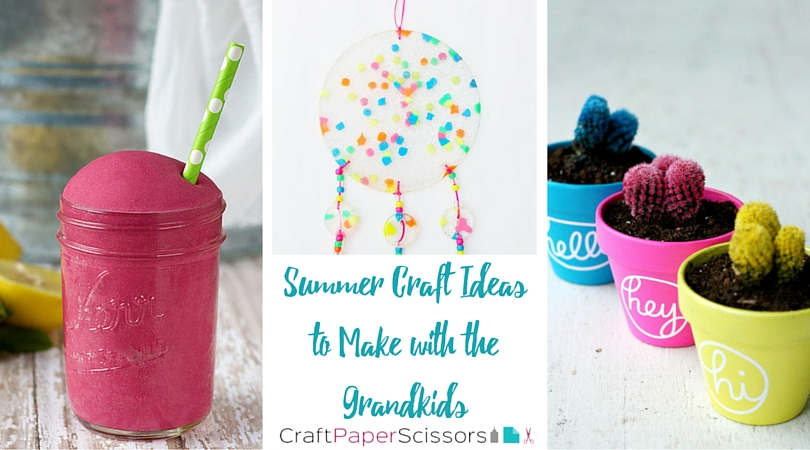 12 Summer Craft Ideas To Make With Your Grandkids Cheap Eats And