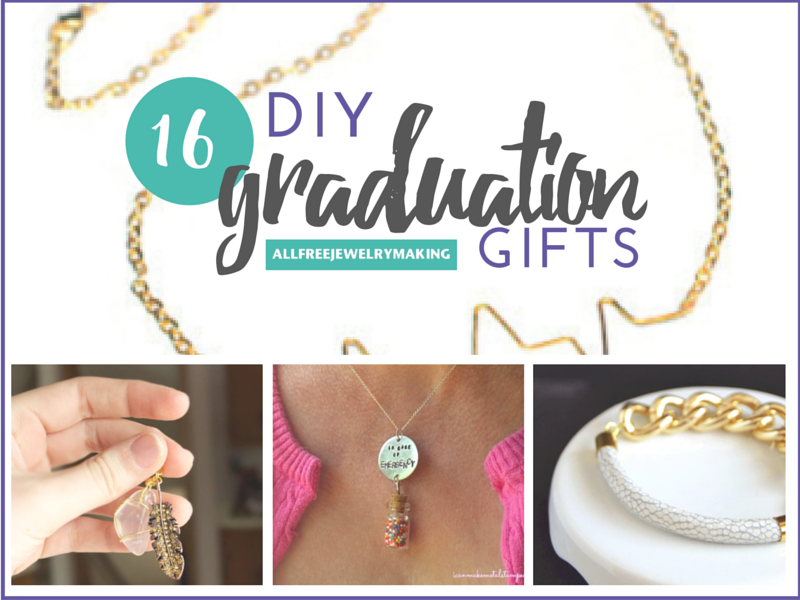 16 Diy Graduation Gifts Handmade Jewelry Projects To Say Congrats