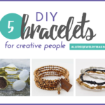 Five DIY Bracelets for Creative People