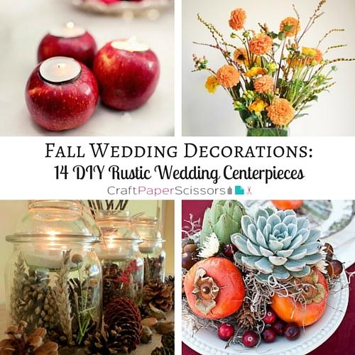Fall Wedding Decorations: 14 DIY Rustic Wedding Centerpieces