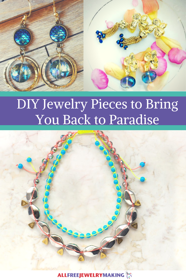 DIY Jewelry Pieces to Bring You Back to Paradise
