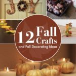 12 Fall Crafts and Fall Decorating Ideas