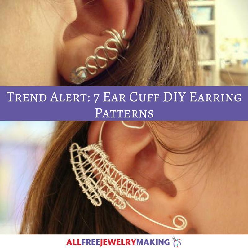 Trend Alert 7 Ear Cuff DIY Earring Patterns