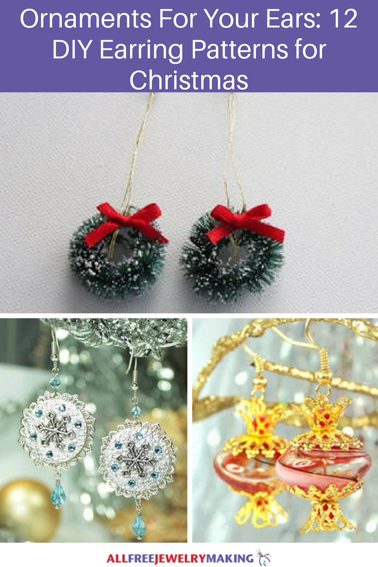 Ornaments For Your Ears: 12 DIY Earring Patterns for Christmas