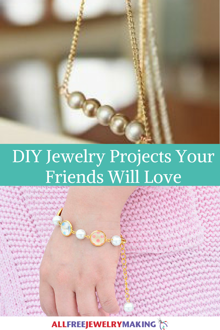 DIY Jewelry Projects Your Friends Will Love