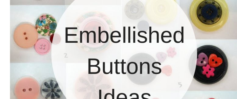 Embellished Buttons Ideas