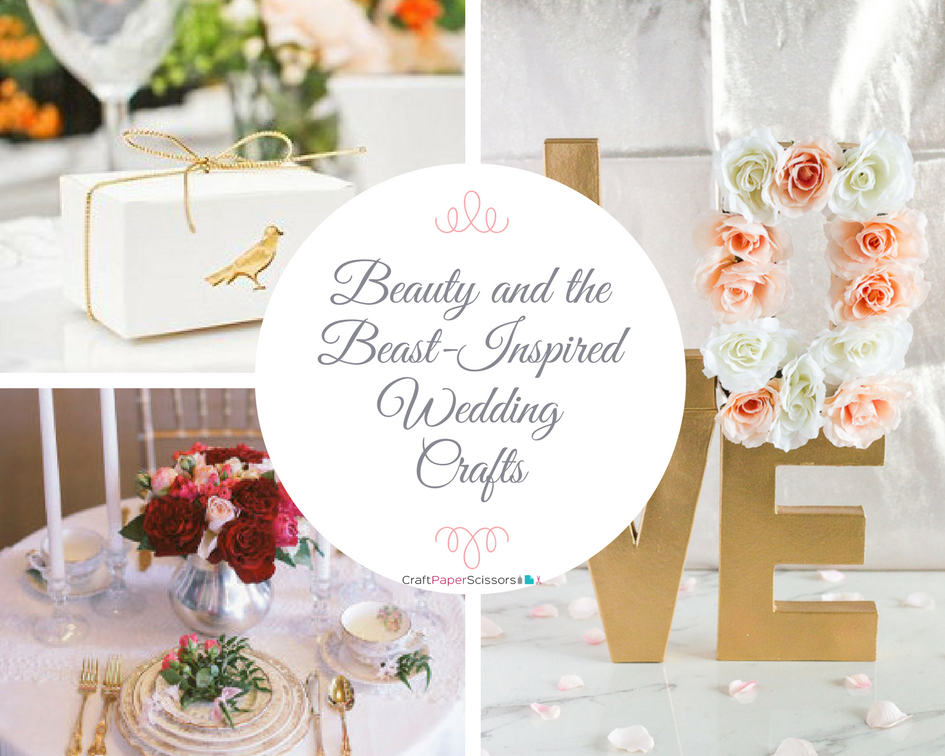 Be Our Guest: 22 Beauty and the Beast-Inspired DIY Wedding Crafts