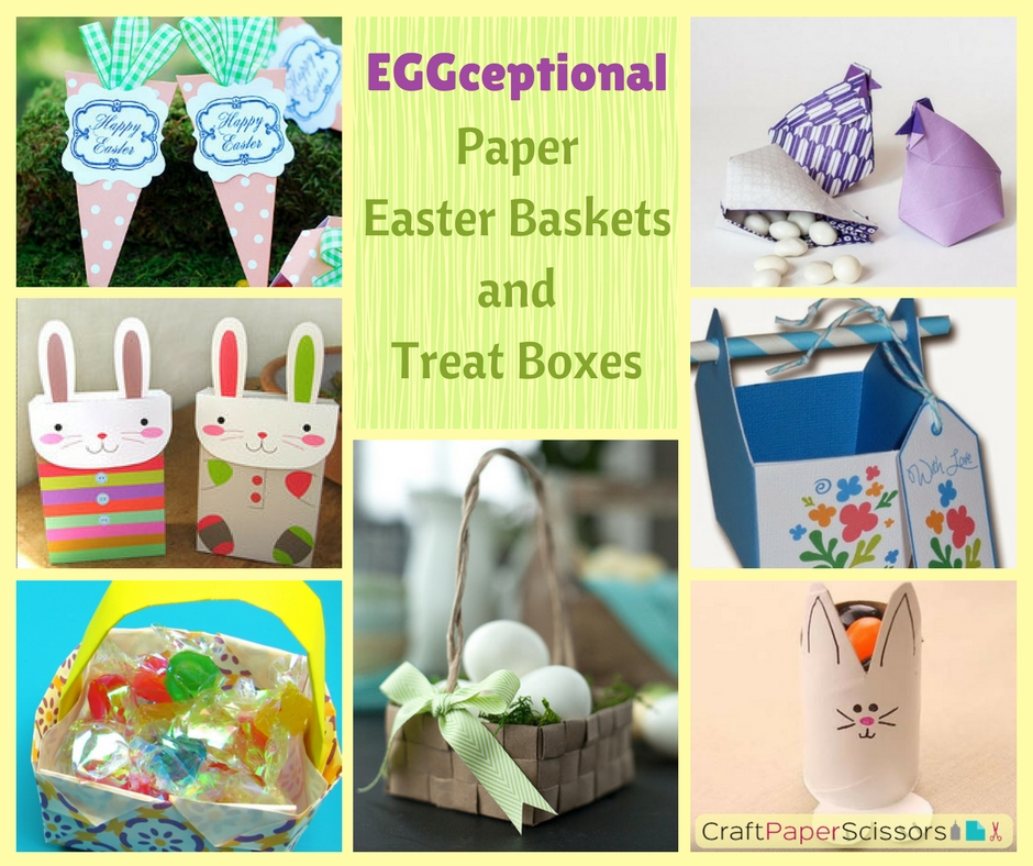 EGGceptional Paper Easter Baskets and Treat Boxes