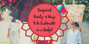 Bargained Beauty: 19 Ways to be Fashionable on a Budget