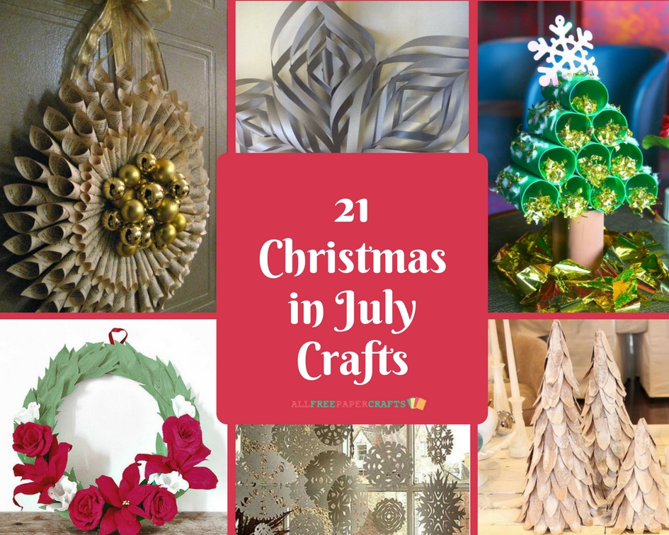 christmas in july craft ideas 21 in july paper crafts craft paper scissors 6049