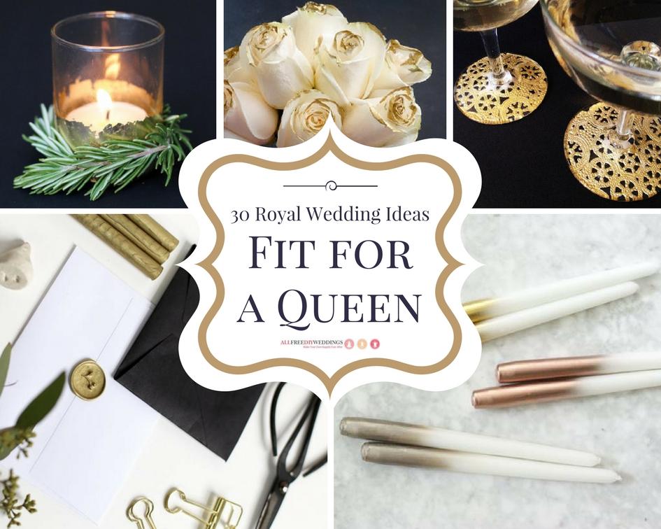 30 Royal Wedding Ideas