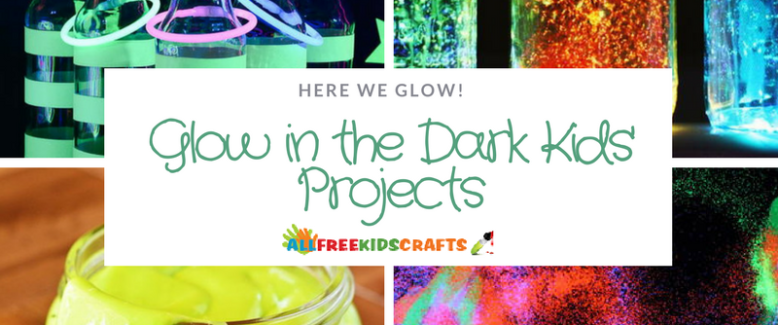 Here We Glow: 34 Glow in the Dark Kids' Projects